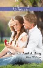 A Reunion And A Ring ebook by Gina Wilkins