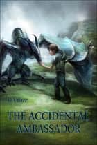 The Accidental Ambassador - (Or Plan B) ebook by D A Barr