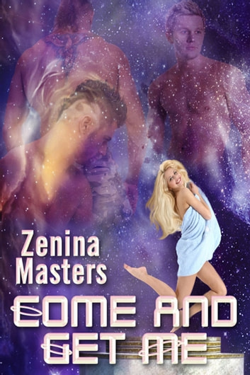 Cum and get Me ebook by Zenina Masters