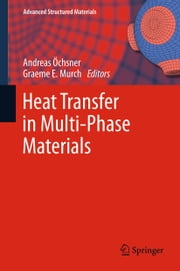 Heat Transfer in Multi-Phase Materials ebook by Graeme E. Murch,Andreas Öchsner