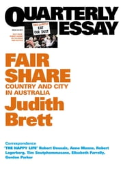 Quarterly Essay 42 Fair Share - Country and City in Australia ebook by Judith Brett