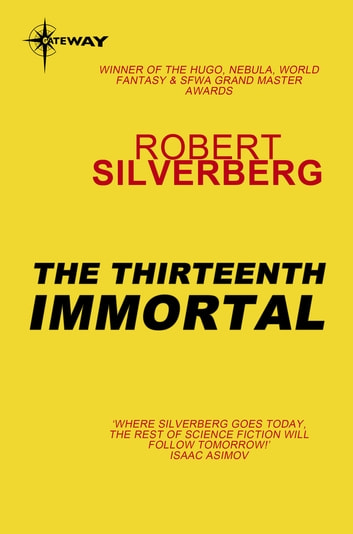 The Thirteenth Immortal ebook by Robert Silverberg