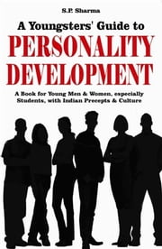 Youngsters' guide to Personality Development ebook by S. P. Sharma