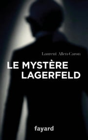 Le Mystère Lagerfeld eBook by Laurent Allen-Caron