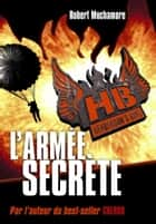 Henderson's Boys (Tome 3) - L'armée secrète eBook by Robert Muchamore