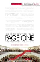 Page One - Inside The New York Times and the Future of Journalism ebook by David Folkenflik, Participant Media