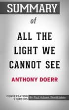 Summary of All the Light We Cannot See: A Novel ebook by Paul Adams