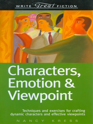 Write Great Fiction - Characters, Emotion & Viewpoint 電子書 by Nancy Kress