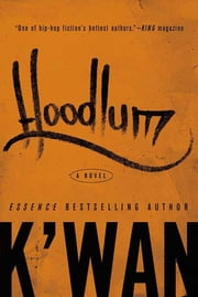 Hoodlum - A Novel ebook by K'wan