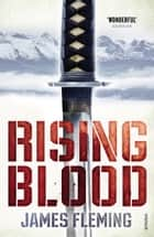Rising Blood eBook by James Fleming