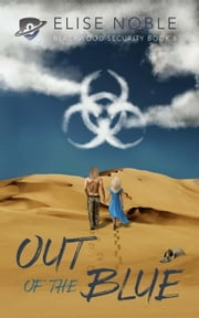Out of the Blue - Blackwood Security, #6 ebook by Elise Noble