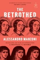 The Betrothed - A Novel ebook by Alessandro Manzoni, Michael F. Moore, Jhumpa Lahiri
