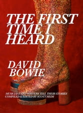 The First Time I Heard David Bowie ebook by Scott Heim