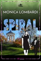 Spiral (GD Team #3) ebook by Monica Lombardi