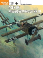 Aces of Jagdgeschwader Nr III ebook by Greg Vanwyngarden,Harry Dempsey