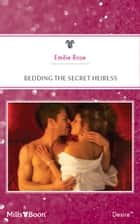 Bedding The Secret Heiress 電子書 by Emilie Rose