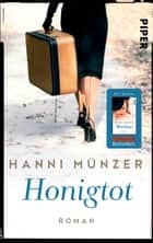 Honigtot - Roman ebook by Hanni Münzer