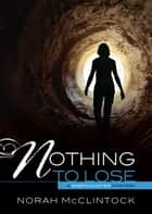 #3 Nothing to Lose ebook by Norah  McClintock