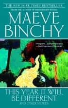 This Year It Will Be Different - And Other Stories ebook by Maeve Binchy