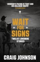 Wait for Signs ekitaplar by Craig Johnson
