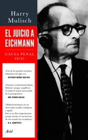El juicio a Eichmann - Causa Penal 40/61 ebook by Harry Mulisch