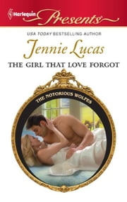The Girl that Love Forgot ebook by Jennie Lucas