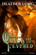 The Quick and the Fevered ebook by Heather Long