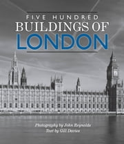 Five Hundred Buildings of London ebook by Gill Davies,John Reynolds
