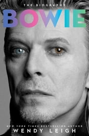 Bowie - The Biography ebook by Wendy Leigh
