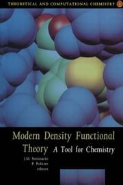 Modern Density Functional Theory: A Tool For Chemistry ebook by Politzer, P.