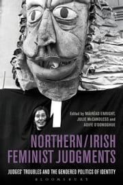 Northern / Irish Feminist Judgments - Judges' Troubles and the Gendered Politics of Identity ebook by Kobo.Web.Store.Products.Fields.ContributorFieldViewModel