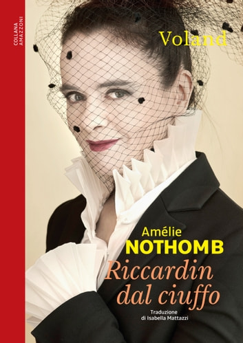 Riccardin dal ciuffo ebook by Amélie Nothomb