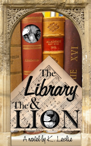 The Library and the Lion ebook by K. Leslie