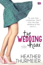 The Wedding Hoax ebook by Heather Thurmeier