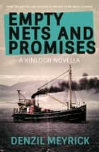 Empty Nets and Promises ebook by Denzil Meyrick