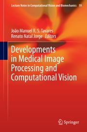 Developments in Medical Image Processing and Computational Vision ebook by João Manuel Tavares,Renato Natal Jorge
