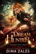 Dream Hunter ebook by Dima Zales