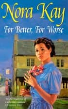 For Better, For Worse ebook by Nora Kay