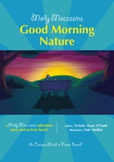 Good Morning Nature - Molly Moccasins ebook by Victoria Ryan O'Toole