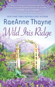 Wild Iris Ridge ebook by RaeAnne Thayne