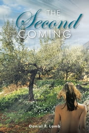 The Second Coming ebook by Daniel F. Lamb