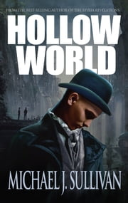Hollow World (time travel sci-fi) ebook by Michael J. Sullivan