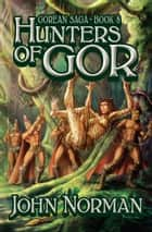 Hunters of Gor ebook by John Norman