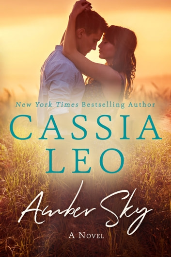 Amber Sky - A Stand-Alone Romance ebook by Cassia Leo