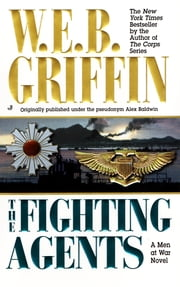 The Fighting Agents ebook by W.E.B. Griffin