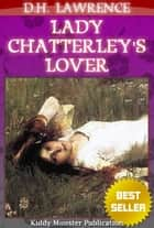 Lady Chatterley's Lover By D.H. Lawrence - With Summary and Free Audio Book Link ebook by