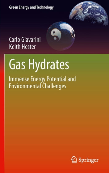 Gas Hydrates - Immense Energy Potential and Environmental Challenges ebook by Carlo Giavarini,Keith Hester