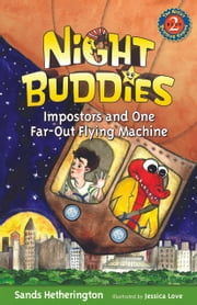 Night Buddies, Impostors, and One Far-Out Flying Machine ebook by Sands Hetherington,Jessica Love