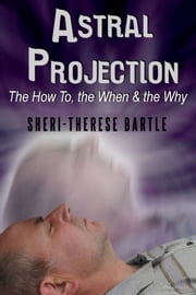 Astral Projection ebook by Sheri-Therese Bartle