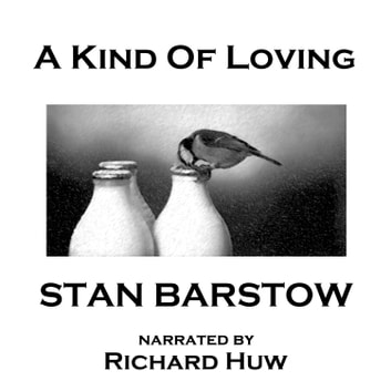 Kind of Loving, A audiobook by Stan Barstow